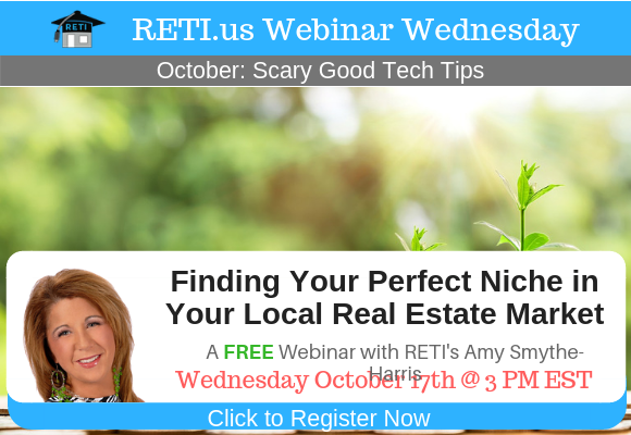 —- RETI's FREE Webinar Wednesdays  —- October 17th / This Week's Topic —-  Finding Your Perfect Niche in Your Real Estate Market w Amy Smythe-Harris