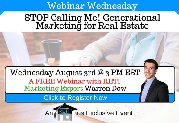 """—–   RETI's FREE Webinar Wednesdays  —– August 3rd / This Weeks Topic ———   """"Stop Calling Me – Generational Marketing for Real Estate"""" with Warren Dow"""