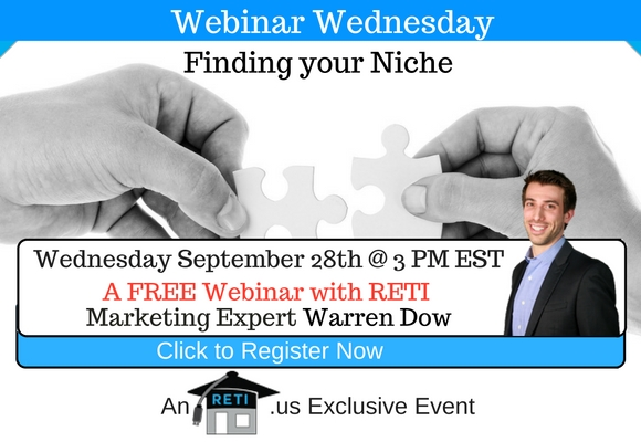 """—- RETI's FREE Webinar Wednesdays  —- September 28th / This Weeks Topic —-  """"Finding Your Niche in Real Estate"""" w/ Warren Dow"""