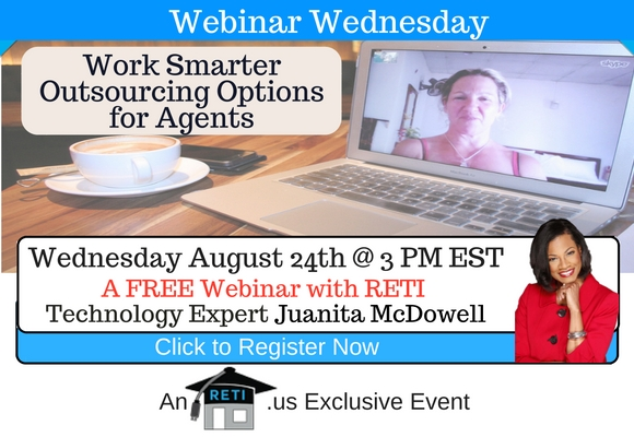 "—–   RETI's FREE Webinar Wednesdays  —– August 24th / This Weeks Topic ———   ""Work Smarter – Outsourcing Options for Real Estate Agents"" with Juanita McDowell"