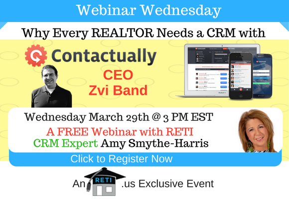 —- RETI's FREE Webinar Wednesdays  —- March 29th / This Week's Topic —- Why Every REALTOR Needs a CRM w Zvi Band of Contactually & Amy Smythe-Harris
