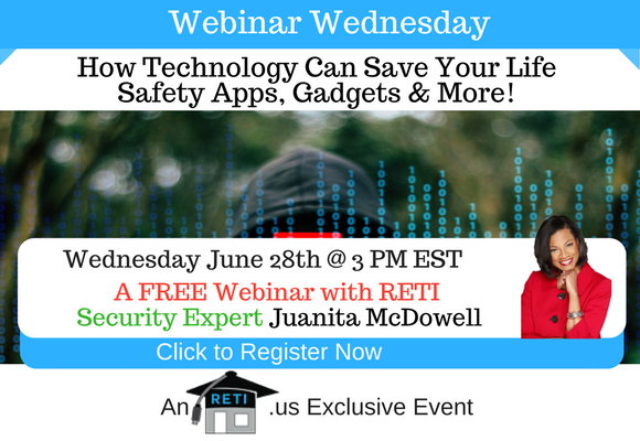 —- RETI's FREE Webinar Wednesdays  —- June 28th / This Week's Topic —- How Technology Can Save Your Life Webinar w Juanita McDowell