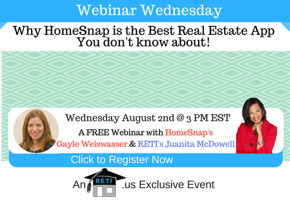 —- RETI's FREE Webinar Wednesdays  —- August 2nd / This Week's Topic —- Why HomeSnap is the Best Real Estate App w Juanita McDowell & Special Guest Gayle Weiswasser