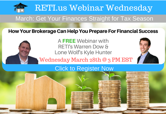 —- RETI's FREE Webinar Wednesdays  —- March 28th / This Week's Topic —-  How Your Brokerage Can Help You Prepare For Financial Success w Kyle Hunter of Lone Wolf & Warren Dow