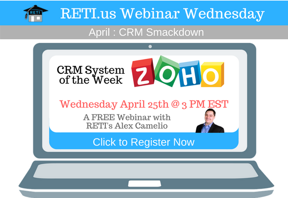 —- RETI's FREE Webinar Wednesdays  —- April 25th / This Week's Topic —- Why Zoho & All of Its Integrations is Great for REALTORS w Alex Camelio