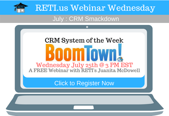 —- RETI's FREE Webinar Wednesdays  —- July 25th / This Week's Topic —-  BoomTown ROI Website & CRM w Juanita McDowell
