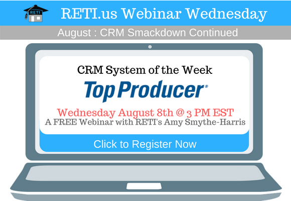 —- RETI's FREE Webinar Wednesdays  —- August 8th / This Week's Topic —-  Top Producer CRM w Amy Smythe-Harris
